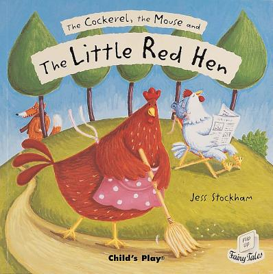 The Cockerel, the Mouse and The Little Red Hen By Stockham, Jess (ILT)